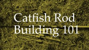 CatfishRodBuilding101-eProductArt
