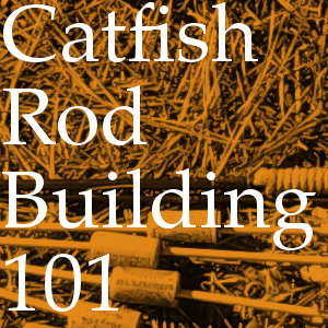 CatfishRodBuilding101-eProductArt