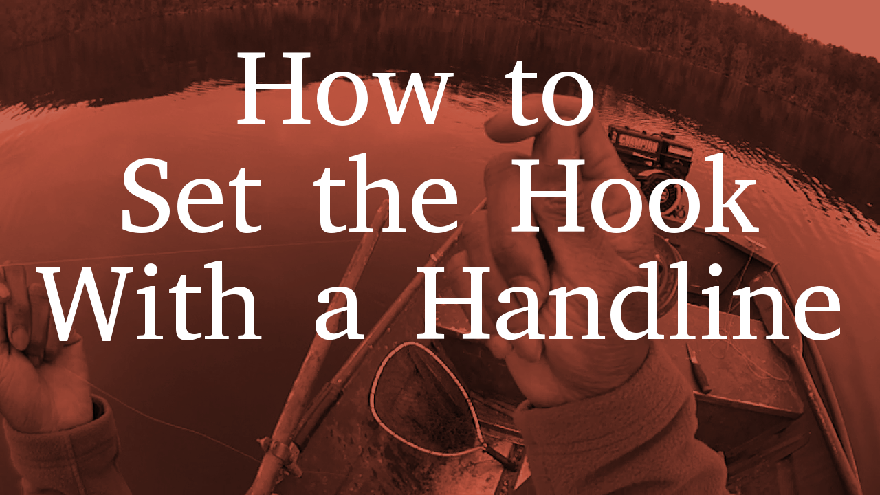 How To Set the Hook With a Handline